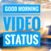Good Morning Video Song Status  1.1